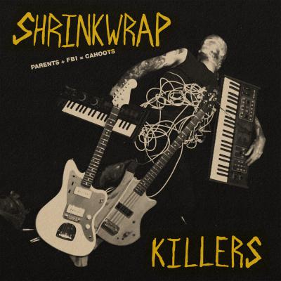 Image: SHRINKWRAP KILLERS - Parents + FBI = Cahoots! (limited yellow vinyl)